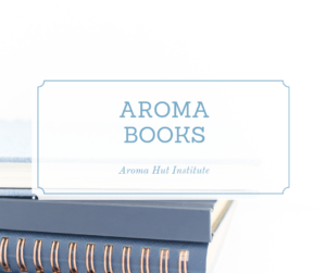 Essential Oils Books | Aroma Hut Institute