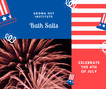 4th of July Bath Salts | Aroma Hut Institute
