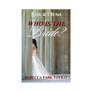 Who Is The Bride | Rebecca Park Totilo