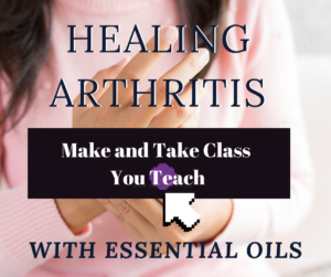 Healing Arthritis With Essential Oils _ Make and Take Class
