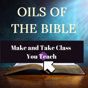 Oils of the Bible | Make and Take Class